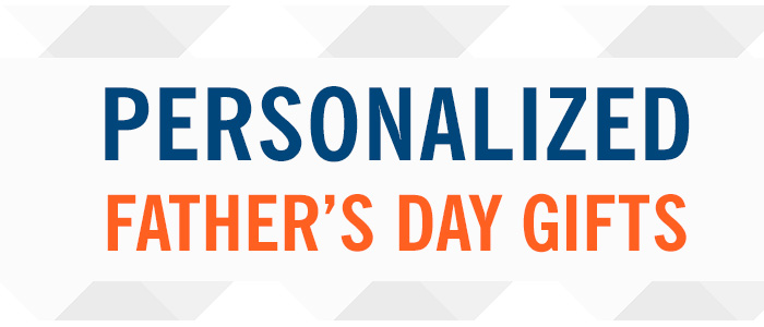 Personalized Father's Day Gifts + 10% OFF
