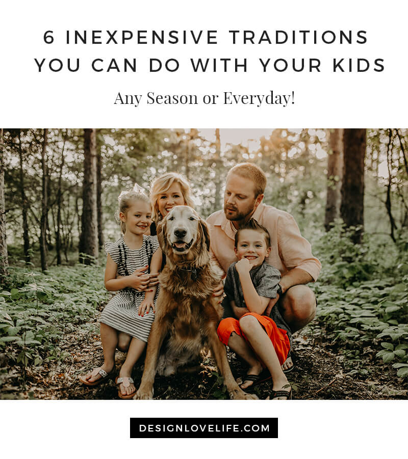 6 Inexpensive Traditions You Can Do With Your Kids