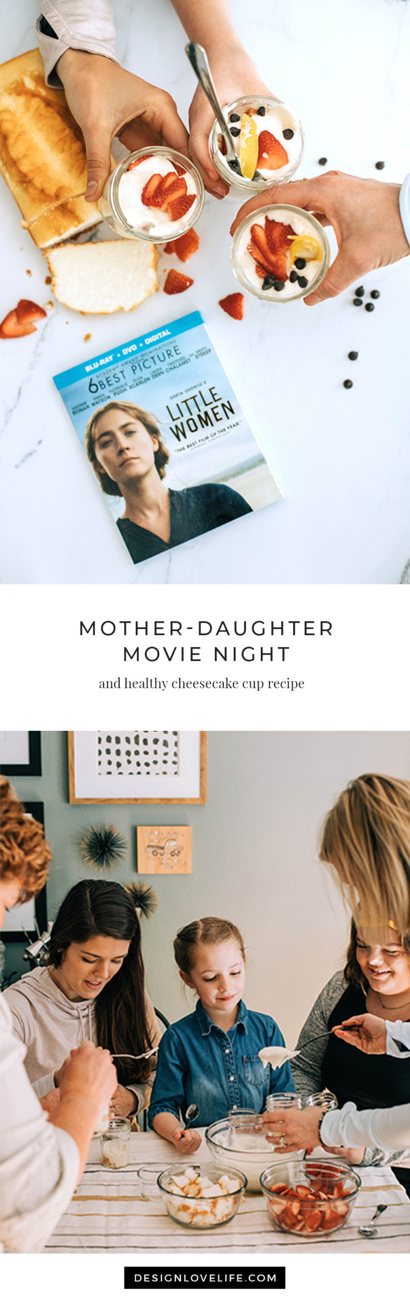 Little Women Movie, Recipe for Mother-Daughter Movie Date, Healthy Cheesecake Cups - Annie Johnson, Design Love Life